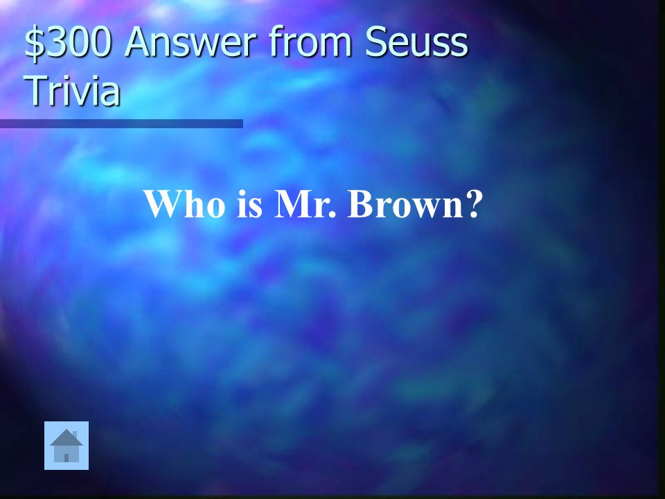 $300 Answer from Seuss Trivia