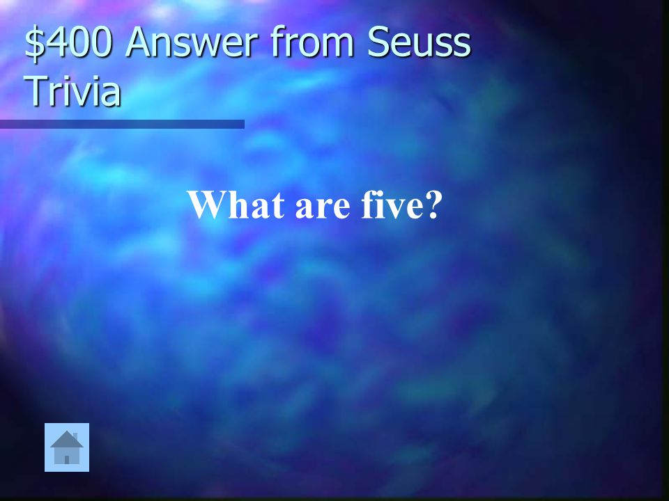 $400 Answer from Seuss Trivia