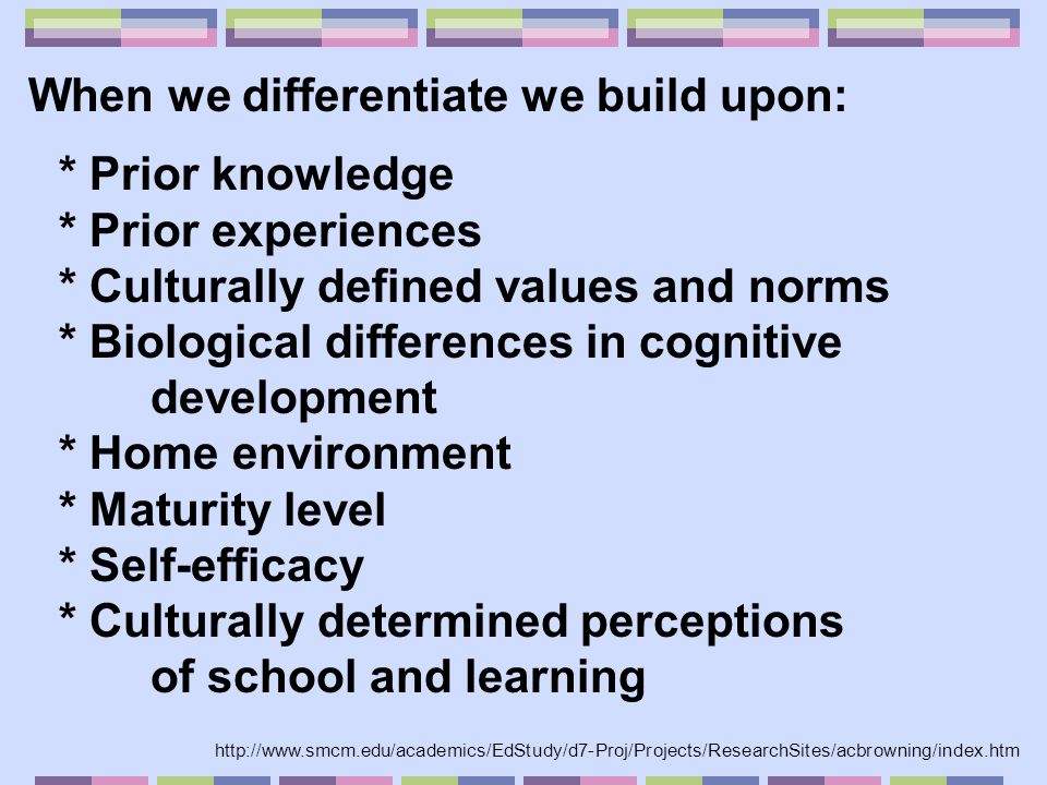 When we differentiate we build upon: