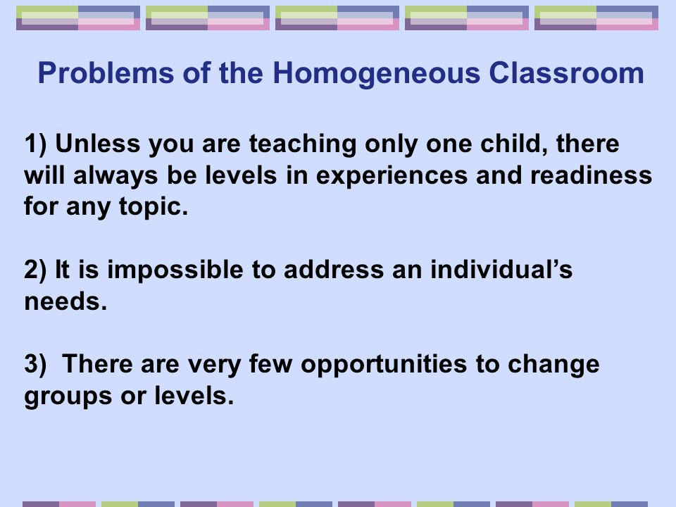 Problems of the Homogeneous Classroom