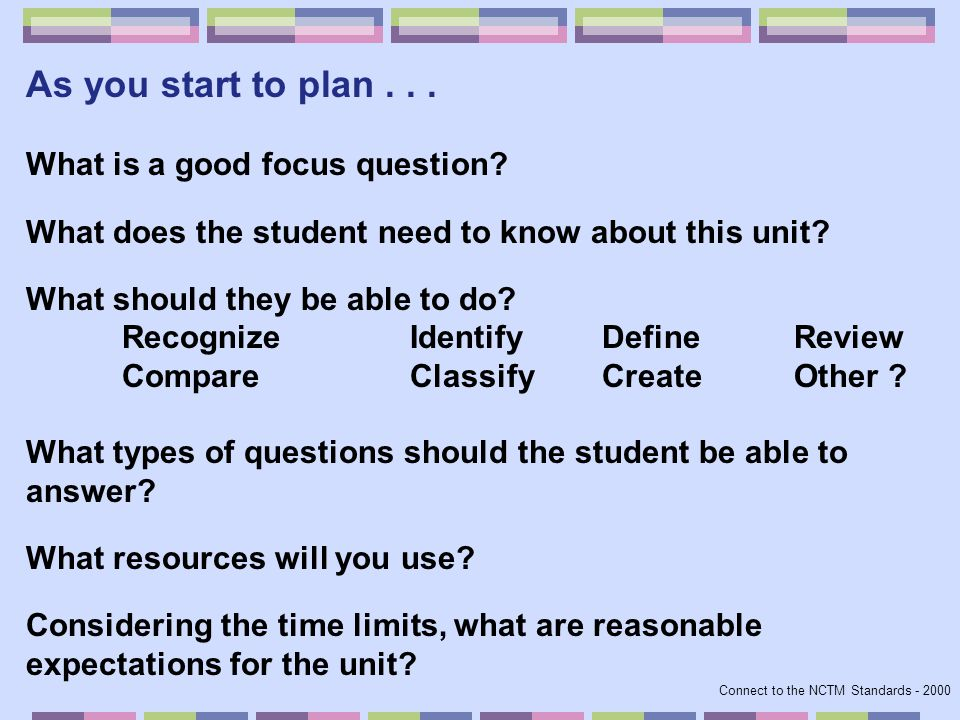As you start to plan . . . What is a good focus question