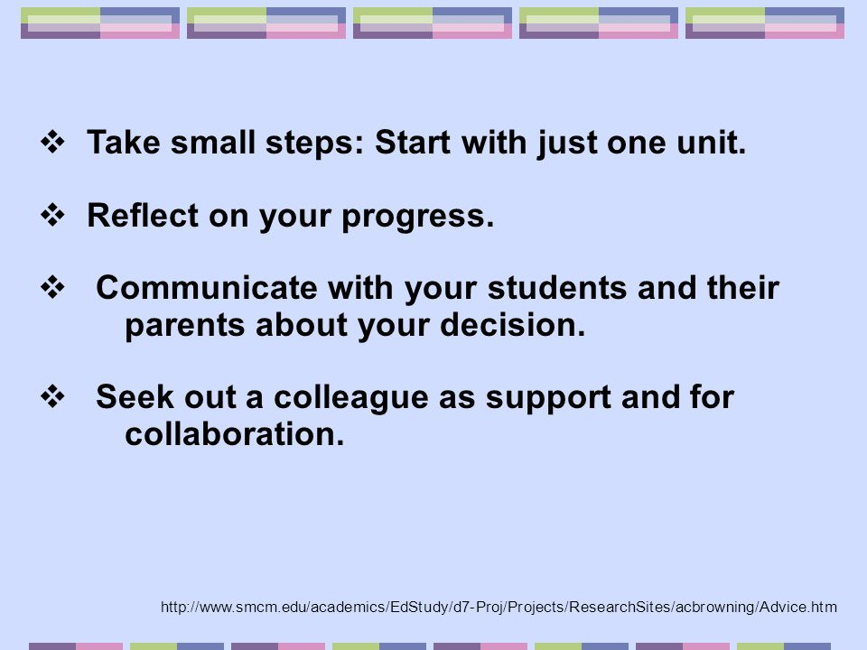 Take small steps: Start with just one unit. Reflect on your progress.
