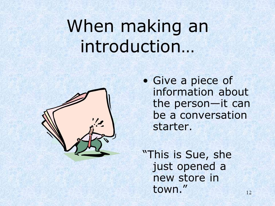 When making an introduction…