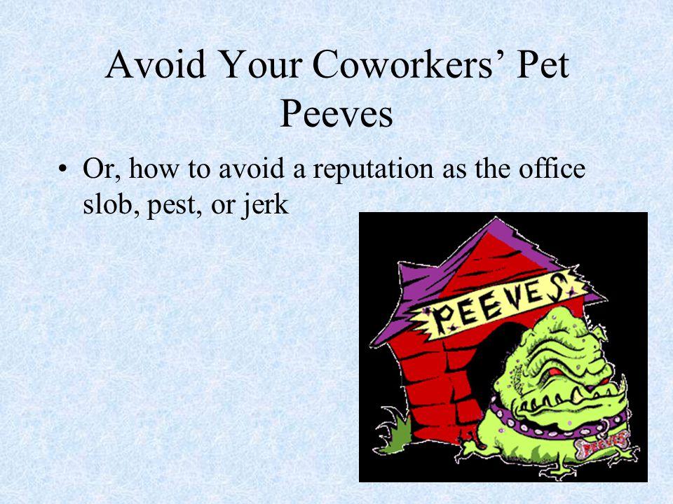 Avoid Your Coworkers' Pet Peeves
