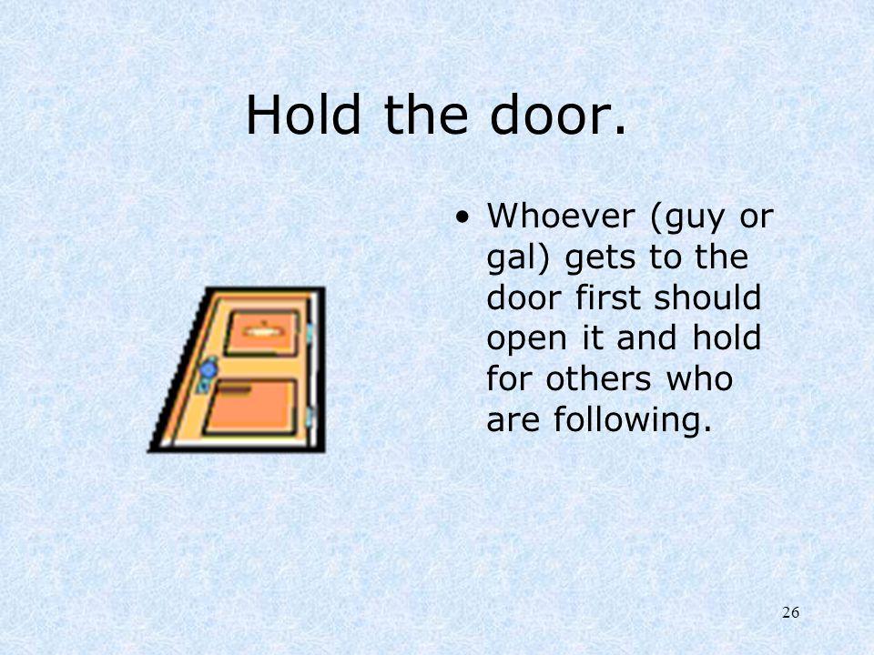 Hold the door.