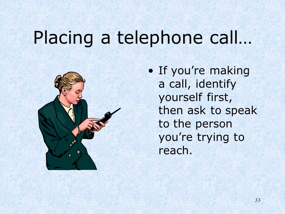 Placing a telephone call…