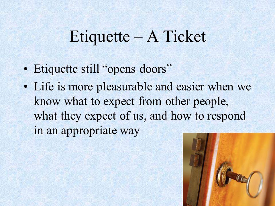 Etiquette – A Ticket Etiquette still opens doors