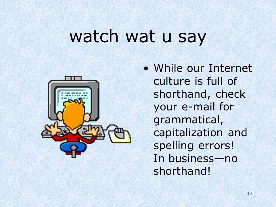watch wat u say