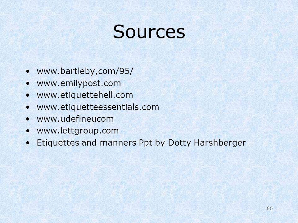 Sources www.bartleby,com/95/ www.emilypost.com www.etiquettehell.com