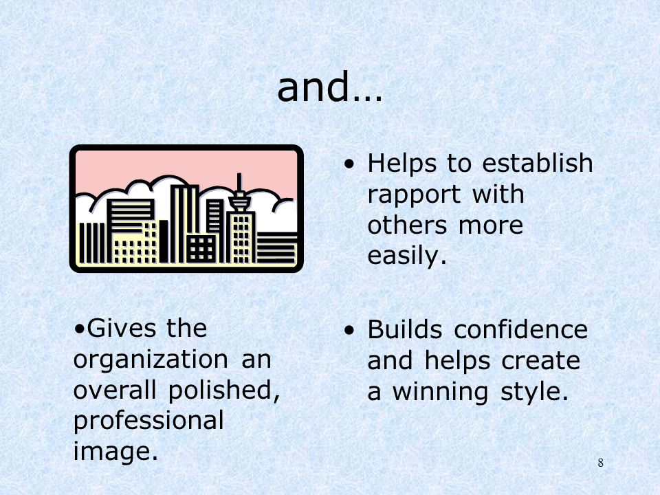 and… Helps to establish rapport with others more easily.