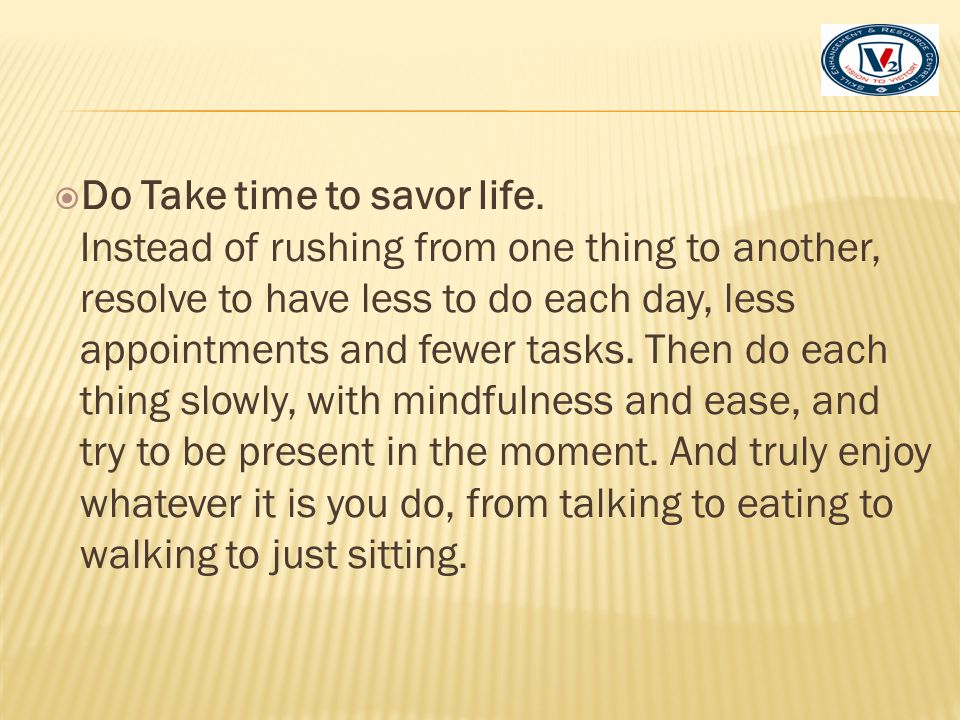 Do Take time to savor life