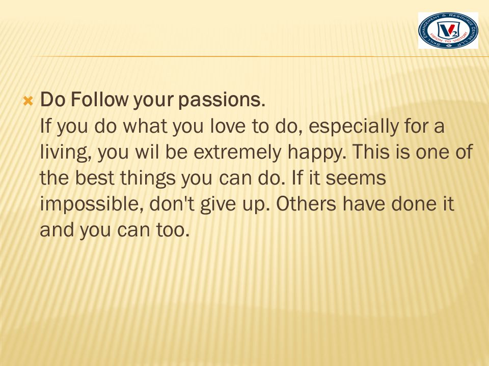 Do Follow your passions