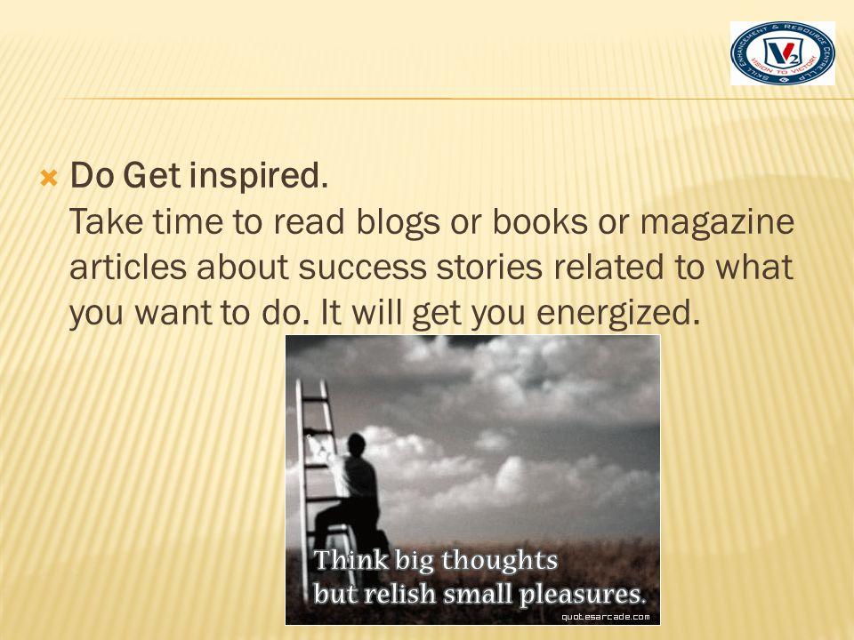 Do Get inspired.