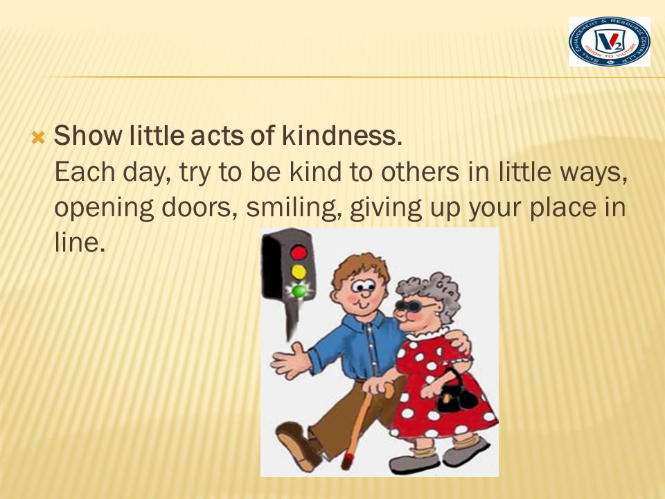 Show little acts of kindness