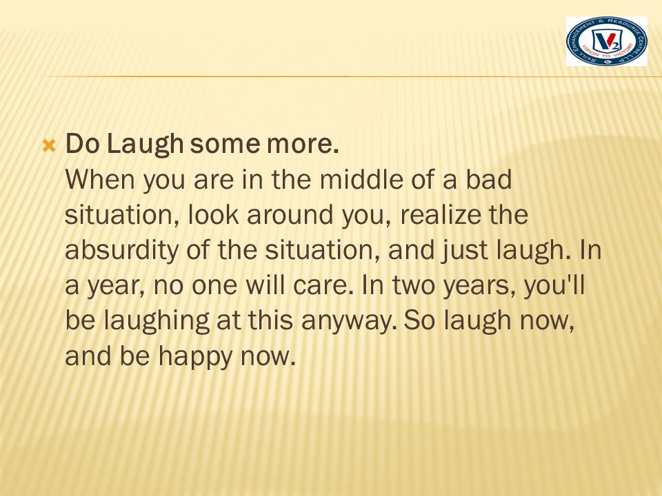 Do Laugh some more.