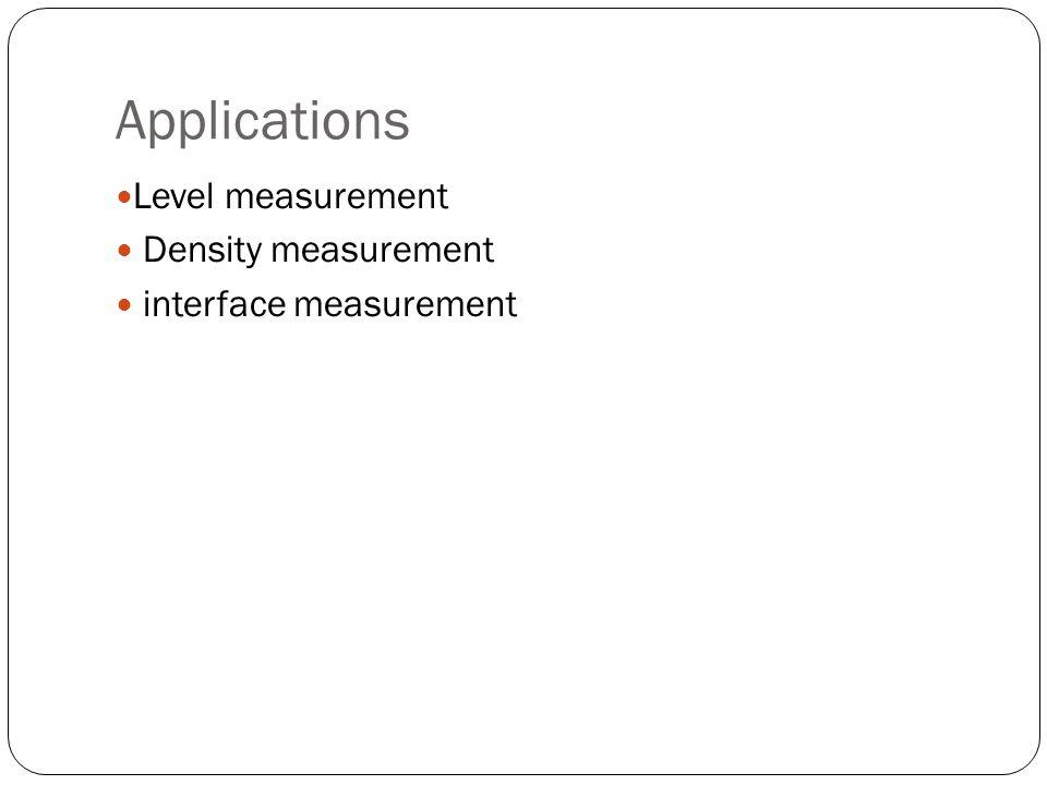 Applications Level measurement Density measurement