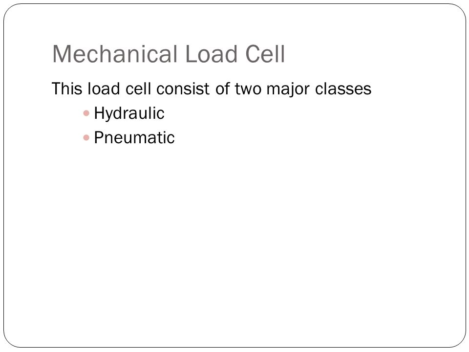 Mechanical Load Cell This load cell consist of two major classes