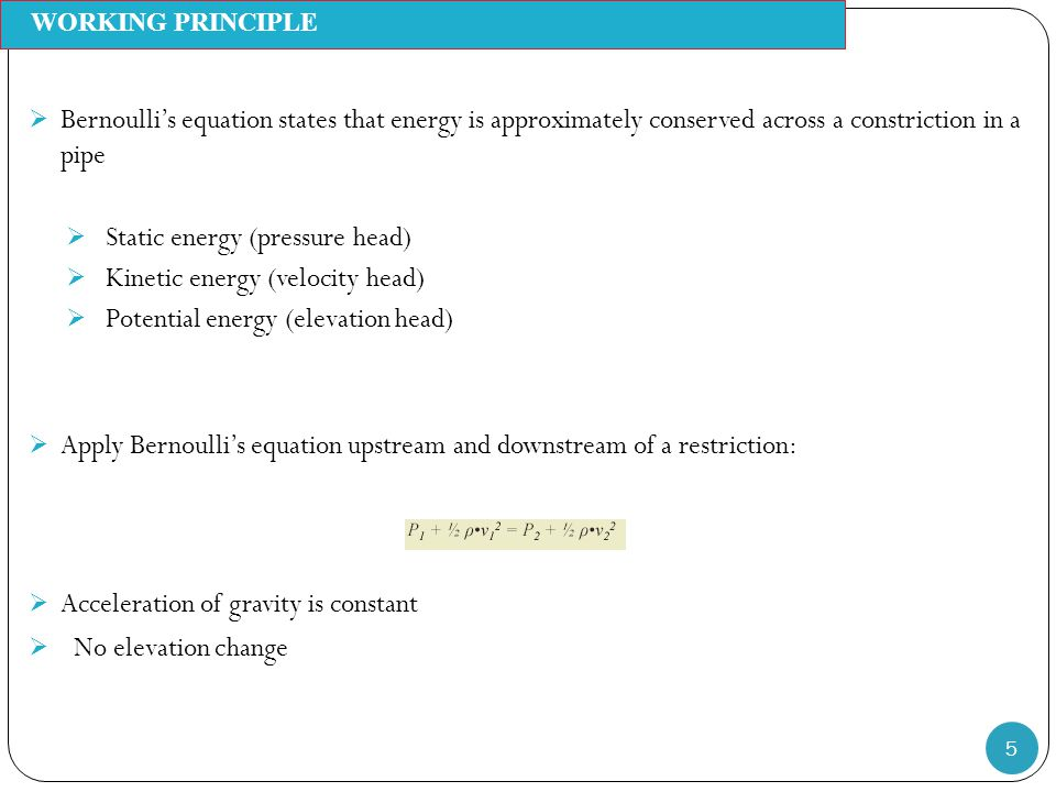 Static energy (pressure head) Kinetic energy (velocity head)