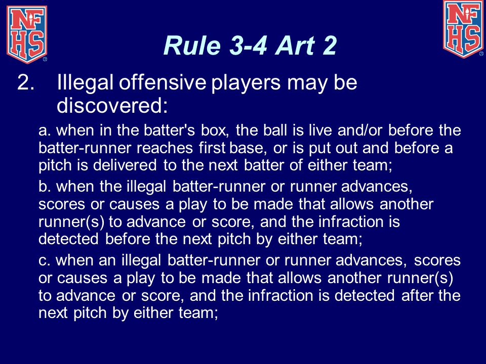 Rule 3-4 Art 2 Illegal offensive players may be discovered: