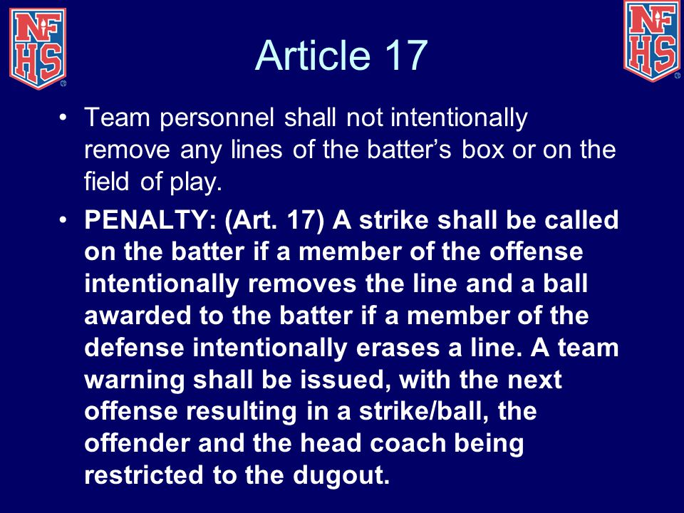 Article 17 Team personnel shall not intentionally remove any lines of the batter's box or on the field of play.