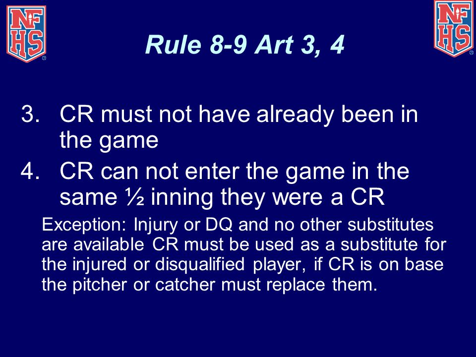 Rule 8-9 Art 3, 4 CR must not have already been in the game