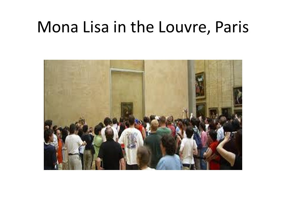 Mona Lisa in the Louvre, Paris