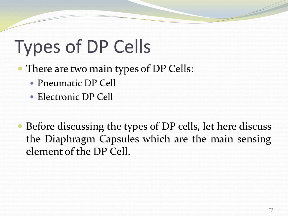 Types of DP Cells There are two main types of DP Cells: