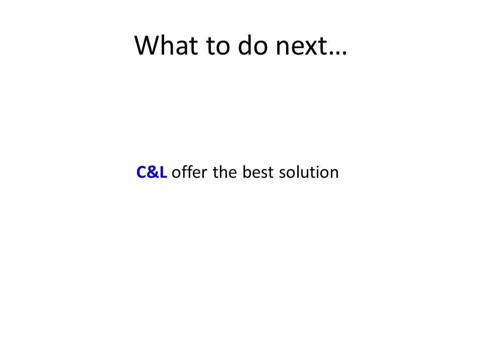 C&L offer the best solution