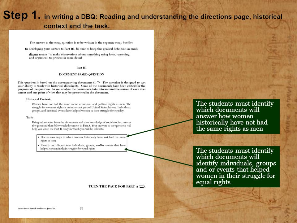 Step 1. in writing a DBQ: Reading and understanding the directions page, historical context and the task.