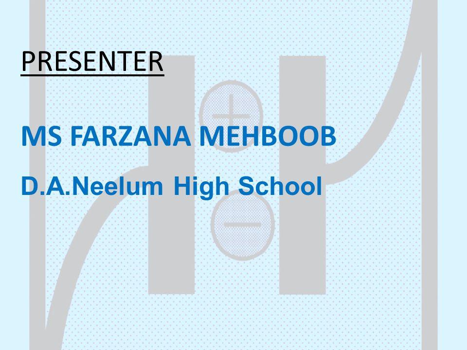 PRESENTER MS FARZANA MEHBOOB