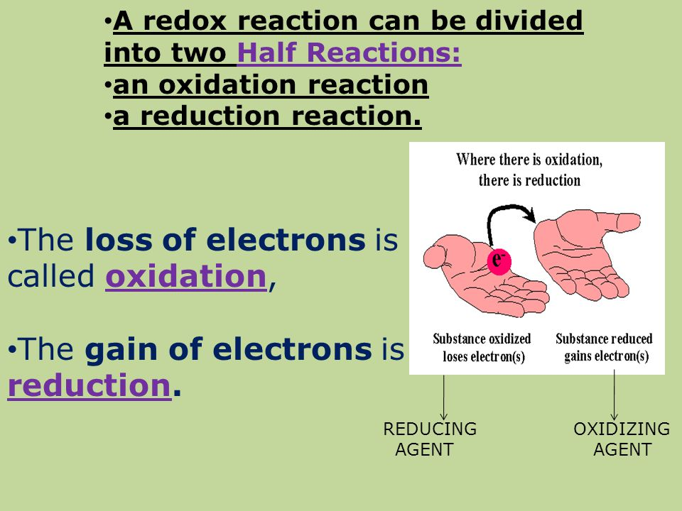 The loss of electrons is called oxidation,