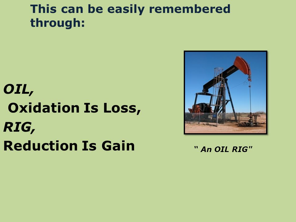OIL, Oxidation Is Loss, RIG, Reduction Is Gain