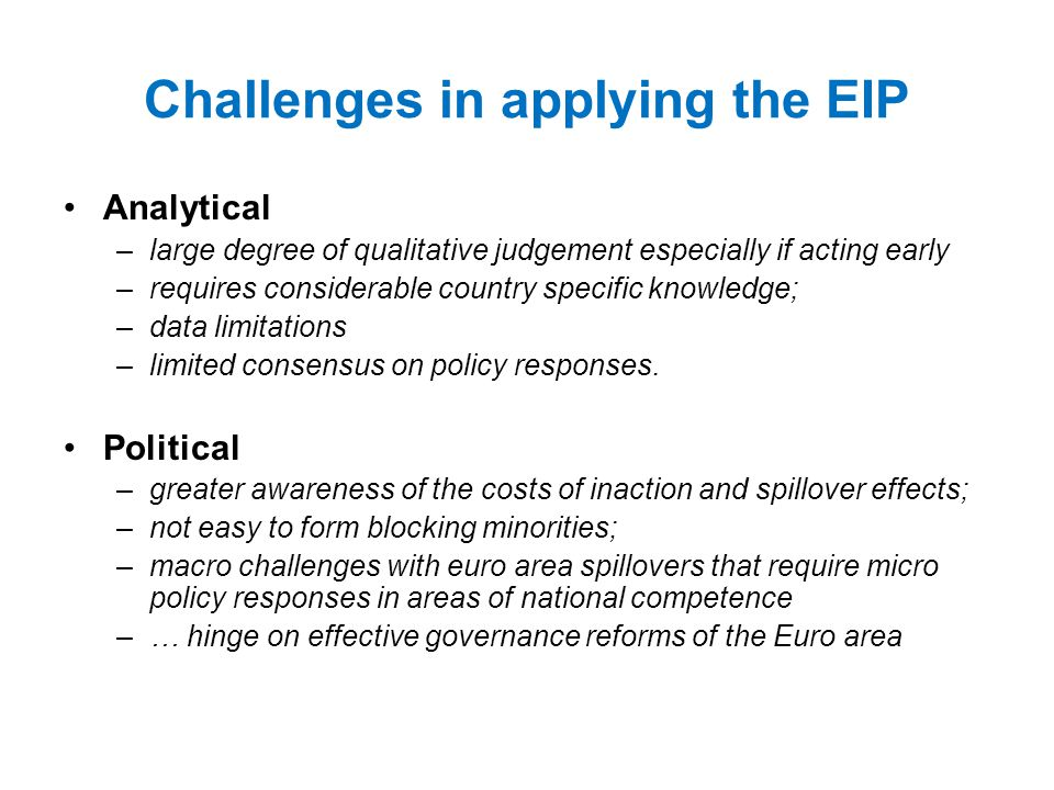 Challenges in applying the EIP
