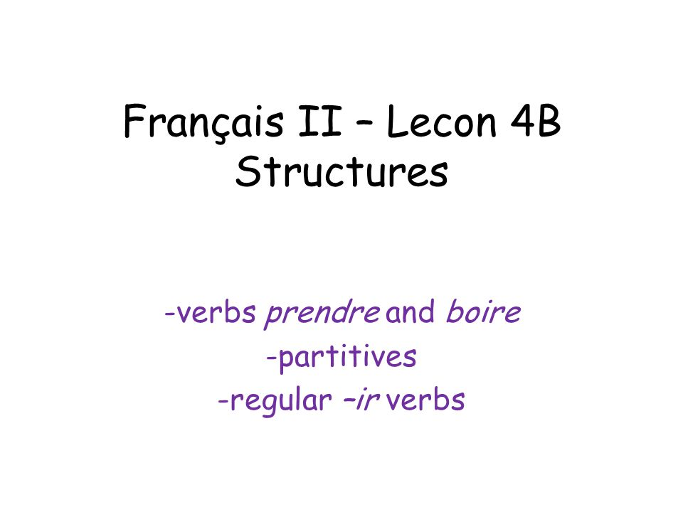 Français II – Lecon 4B Structures