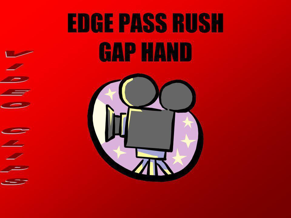EDGE PASS RUSH GAP HAND VIDEO CLIPS