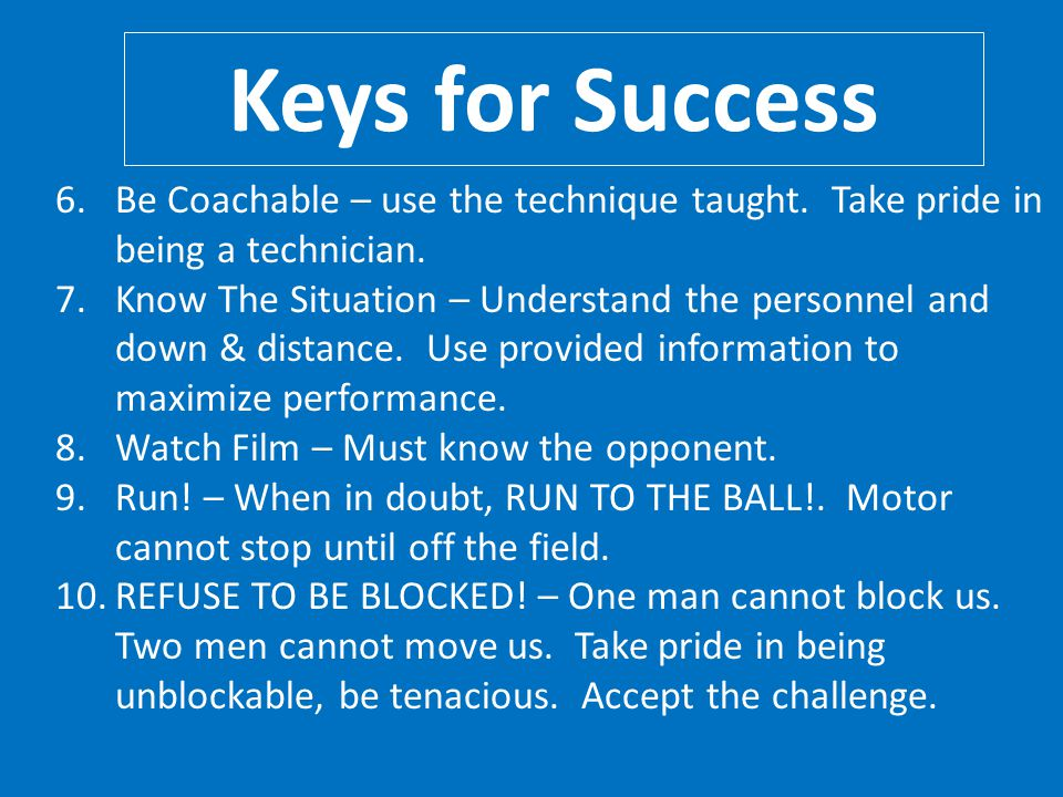 Keys for Success Be Coachable – use the technique taught. Take pride in being a technician.