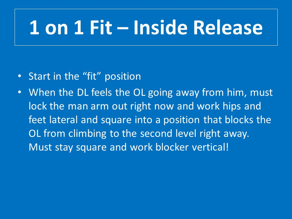 1 on 1 Fit – Inside Release Start in the fit position