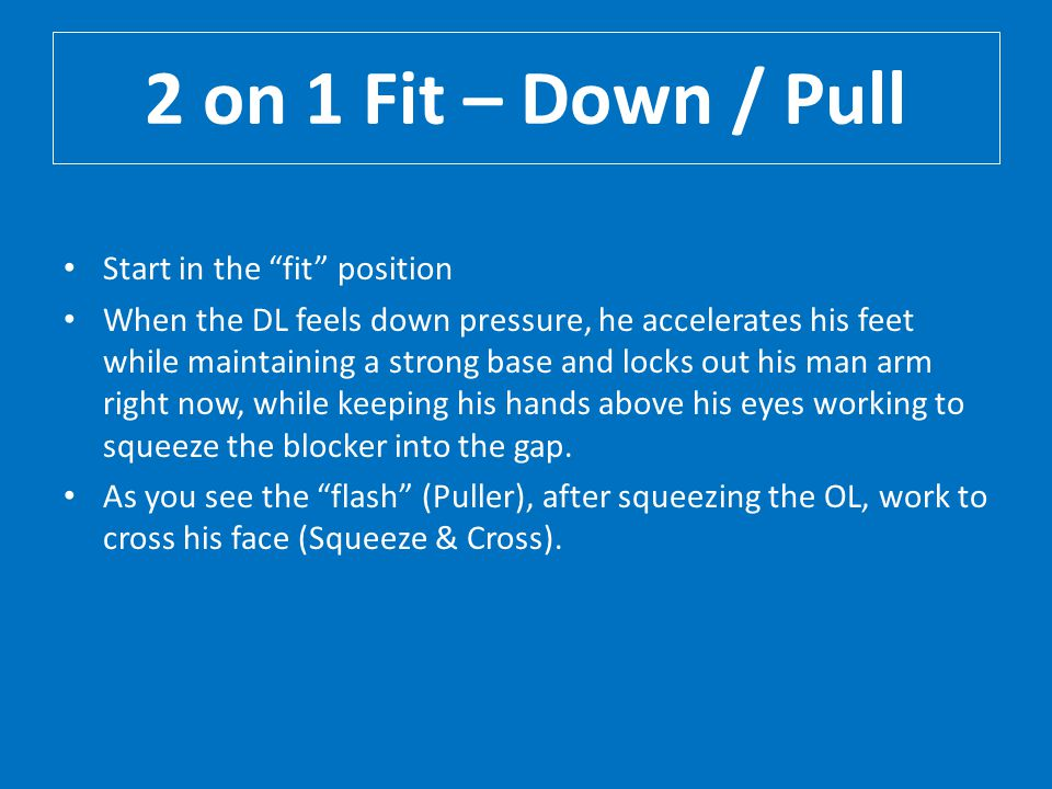 2 on 1 Fit – Down / Pull Start in the fit position