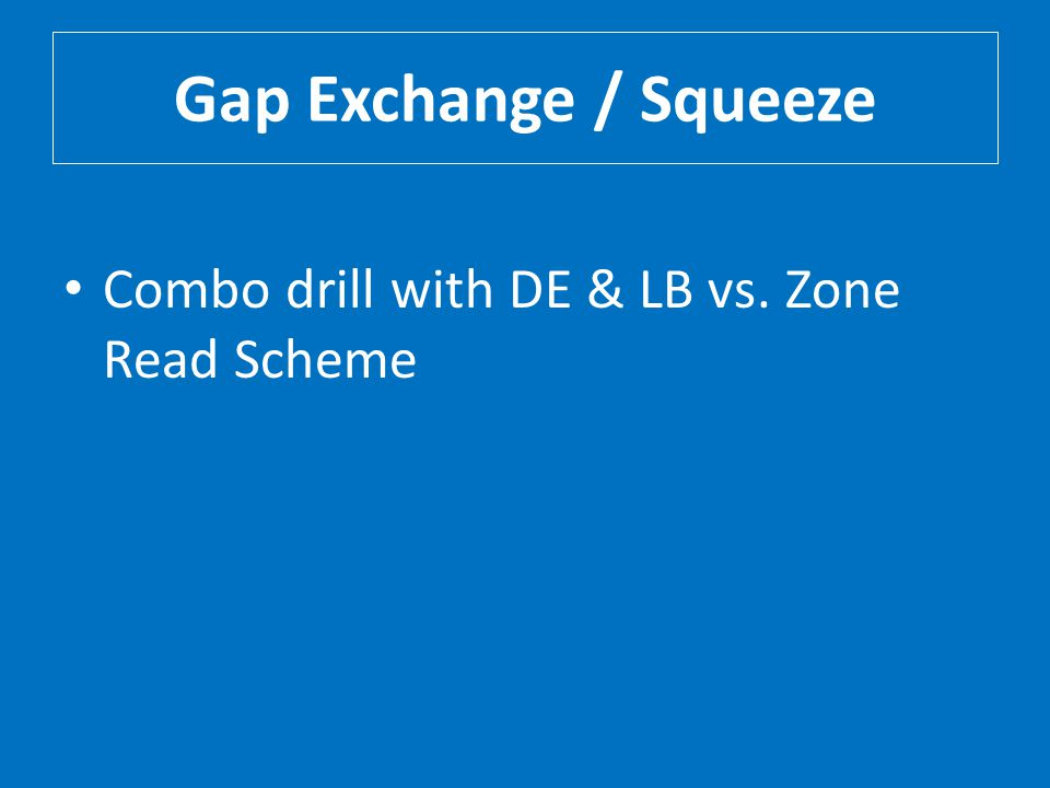 Gap Exchange / Squeeze Combo drill with DE & LB vs. Zone Read Scheme
