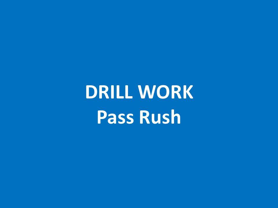 DRILL WORK Pass Rush