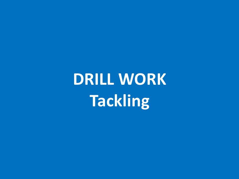 DRILL WORK Tackling
