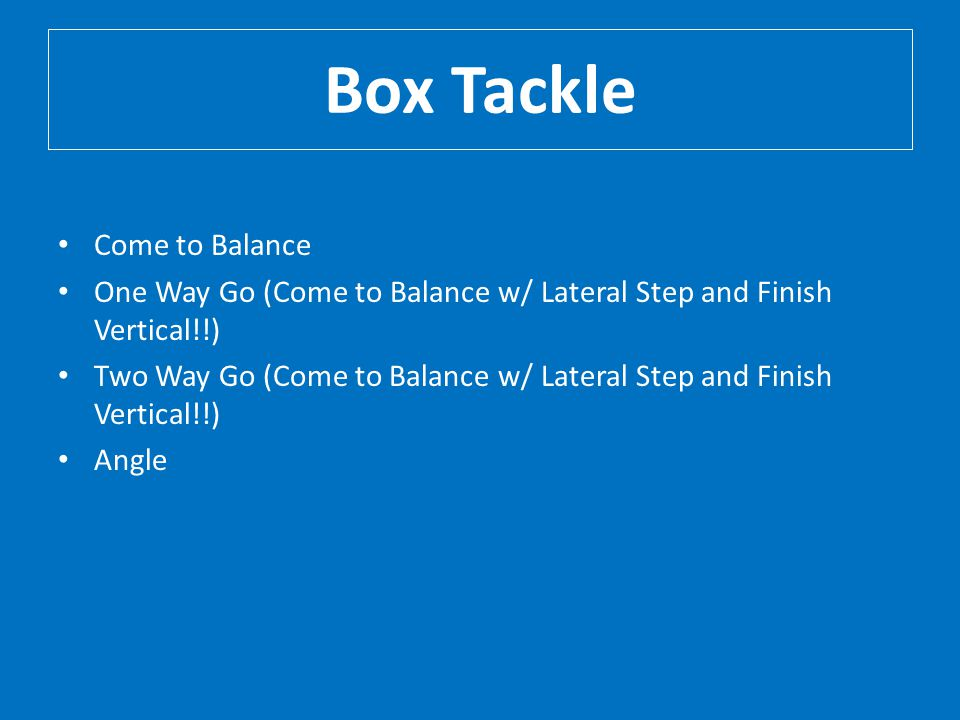 Box Tackle Come to Balance