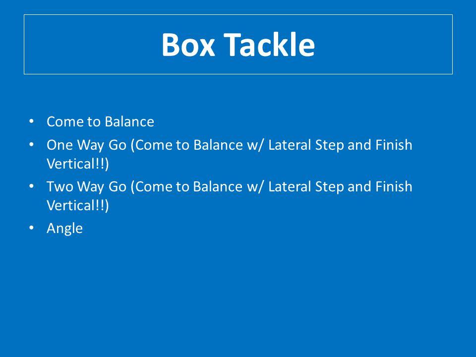 Box Tackle Come to Balance