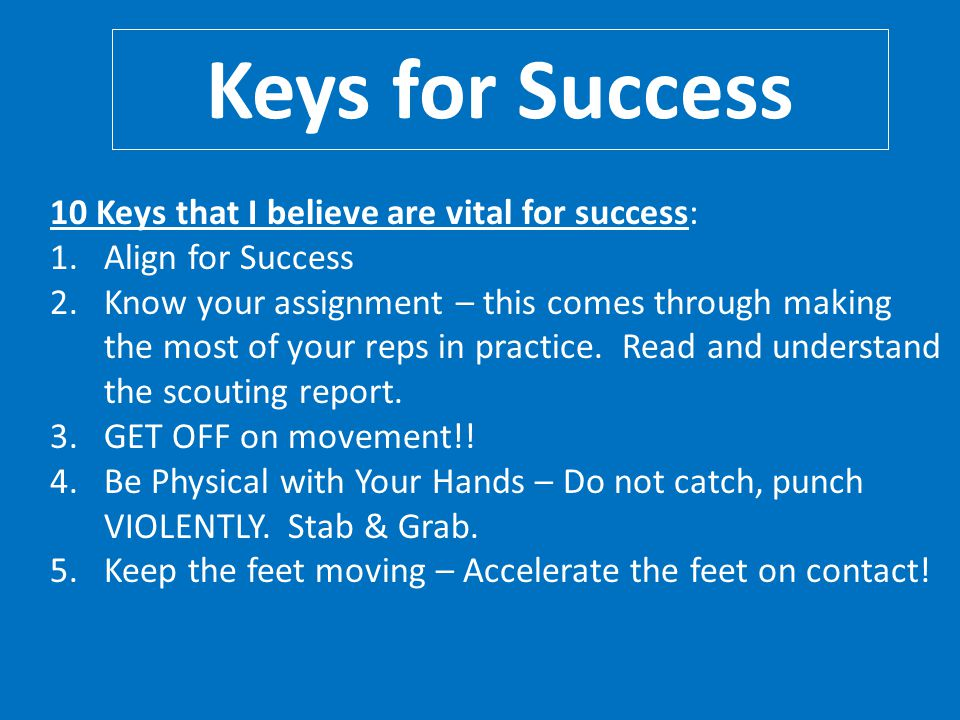 Keys for Success 10 Keys that I believe are vital for success: