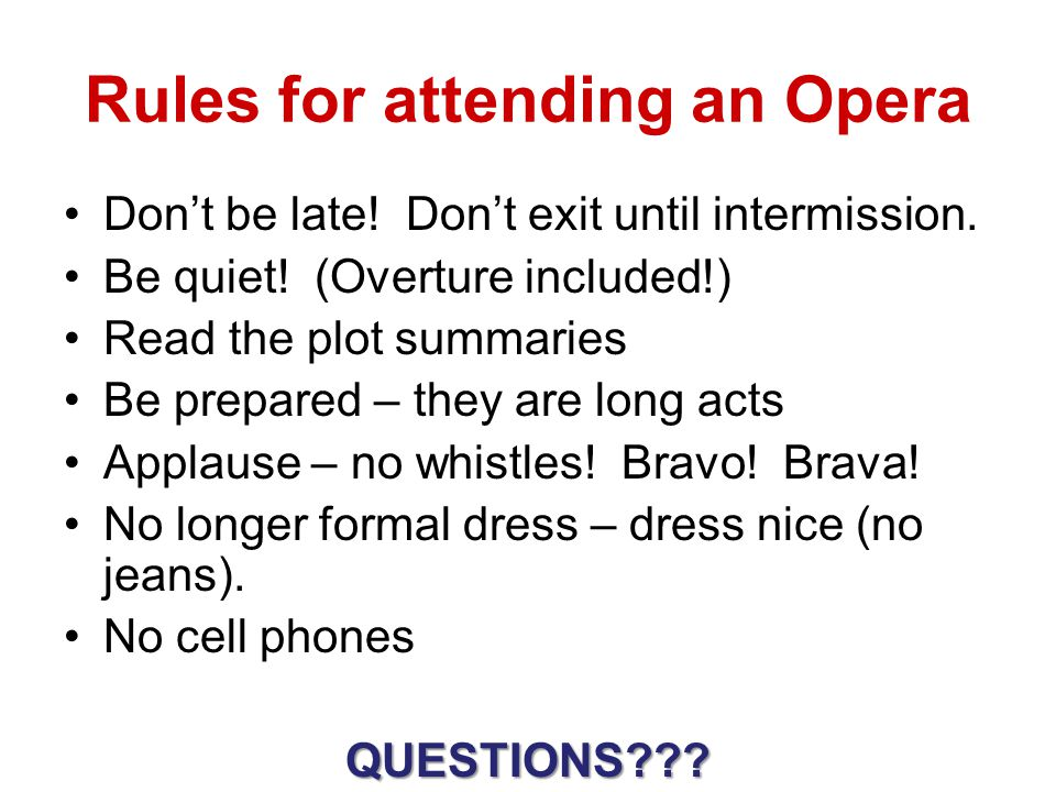 Rules for attending an Opera