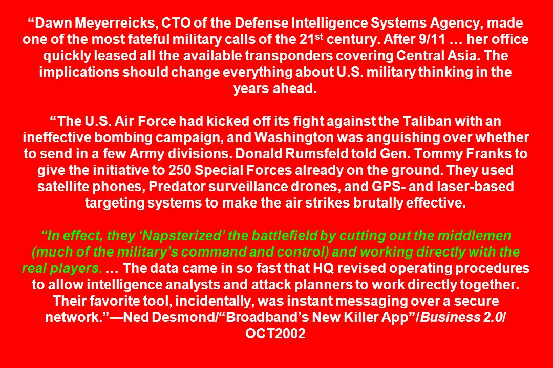 Dawn Meyerreicks, CTO of the Defense Intelligence Systems Agency, made one of the most fateful military calls of the 21st century.
