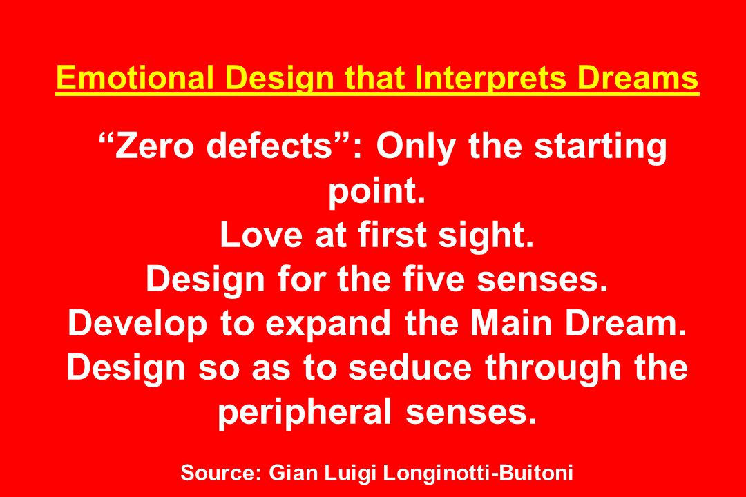 Emotional Design that Interprets Dreams Zero defects : Only the starting point.