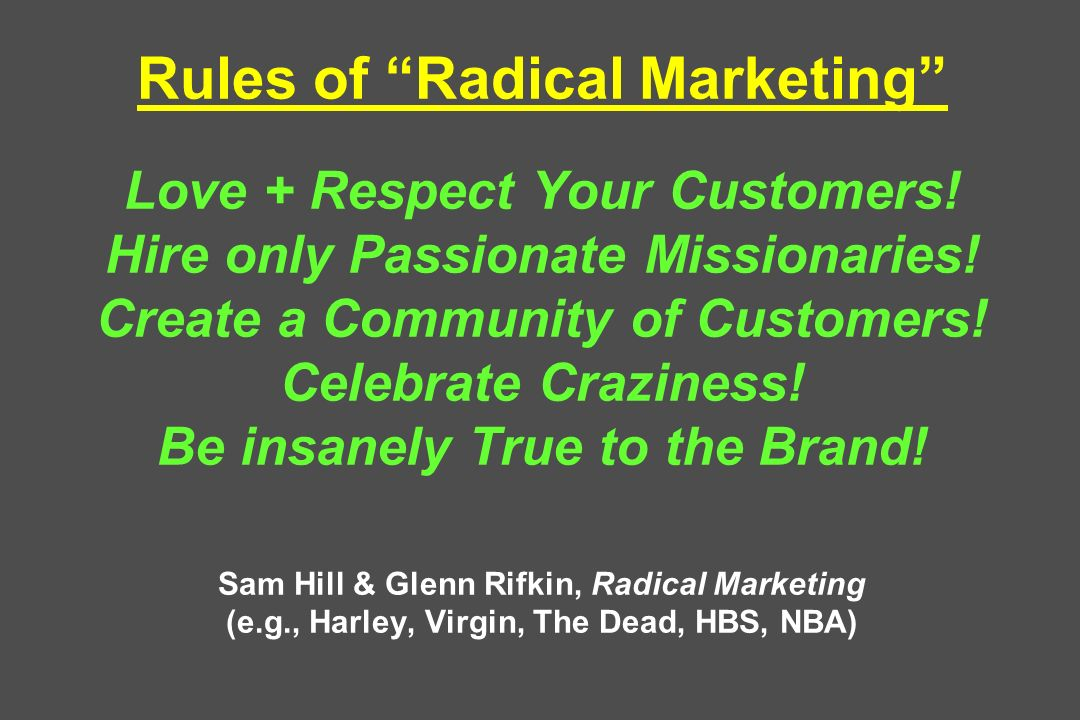 Rules of Radical Marketing Love + Respect Your Customers