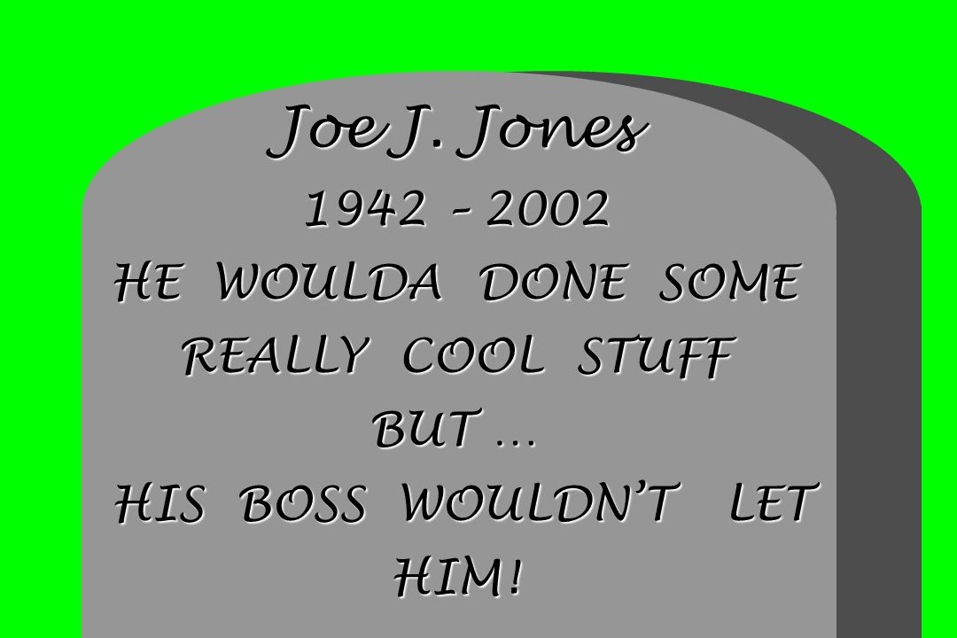 Joe J. Jones 1942 – 2002 HE WOULDA DONE SOME REALLY COOL STUFF BUT … HIS BOSS WOULDN'T LET HIM!