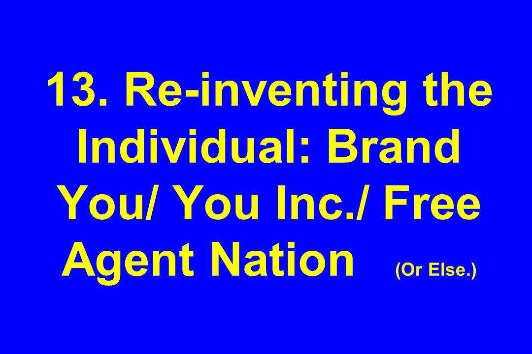 13. Re-inventing the Individual: Brand You/ You Inc